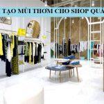 Phương pháp tạo mùi hương đặc biệt cho  cửa hàng thời trang Italy Outlet