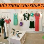 Giải pháp tạo mùi thơm cho shop thời trang của bạn