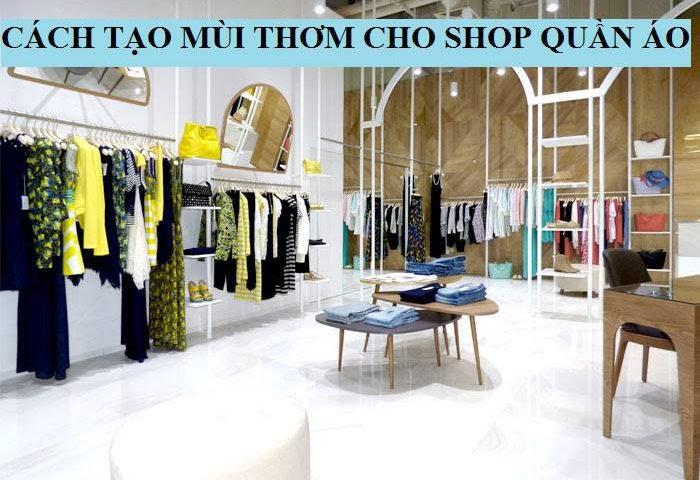 top-6-mui-huong-cho-shop-thoi-trang-ban-khong-the-bo-qua-1