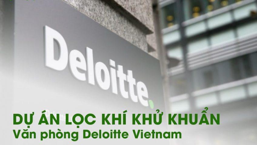 dự án lọc khí khử khuẩn văn phòng làm việc Deloitte Vietnam