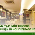 Dự án tạo hương Lavender cho khách sạn HANOI L'HERITAGE HOTEL