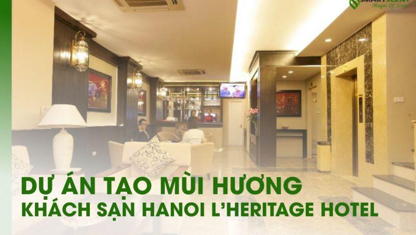 dự án tạo hương khách sạn HANOI L'HERITAGE HOTEL