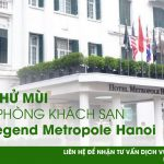 Dự án khử mùi buồng phòng khách sạn Sofitel Legend Metropole Hanoi