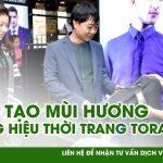 Máy tỏa hương cho thời trang nam Torana Chùa Bộc