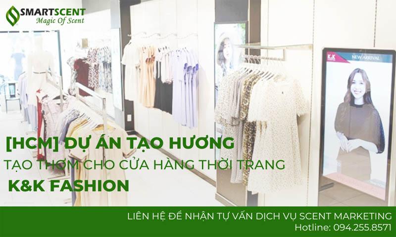 tạo thơm cho cửa hàng thời trang k&K fashion cover