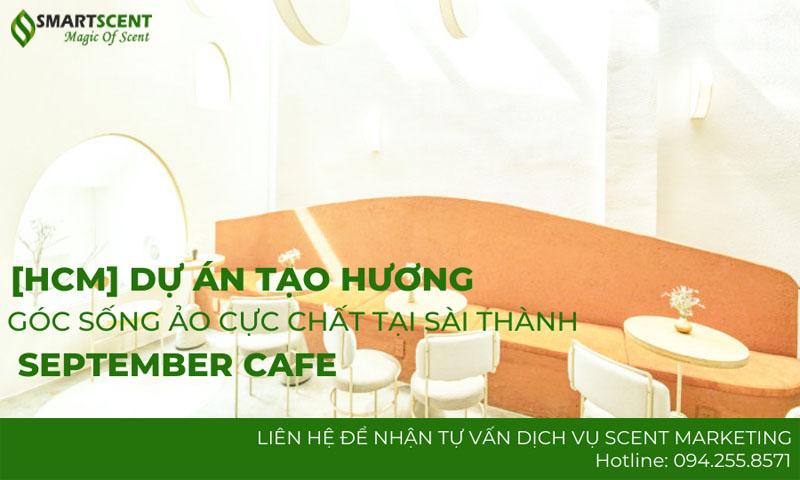Tạo hương cho quán cafe september saigon