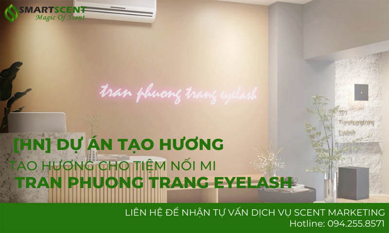 Tạo hương cho tiệm nối mi Trần Phương Trang Eyelash