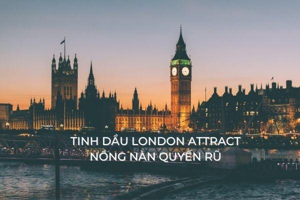 Tinh dầu London Attract - Sức Quyến Rũ Bí Ẩn