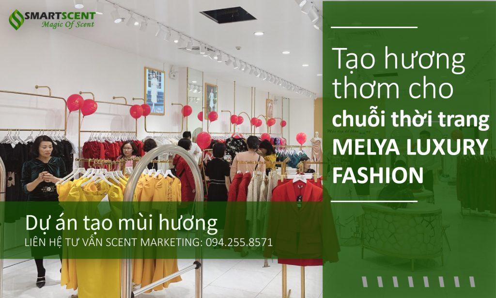 tạo hương cho chuỗi cửa hàng thời trang Melya Luxury Fashion