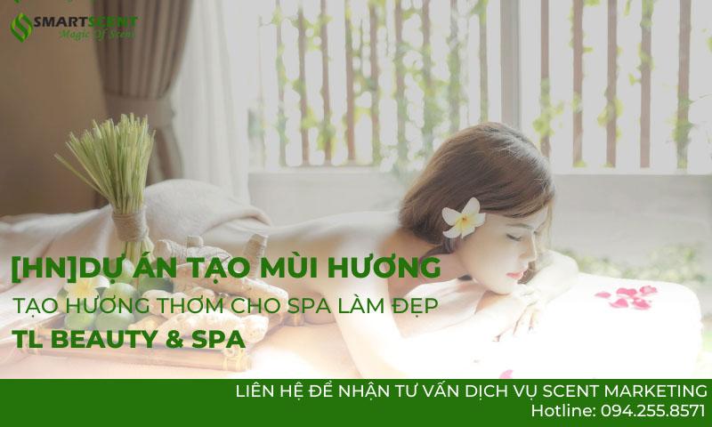 Tạo mùi cho spa làm đẹp – Sức mạnh giữ chân khách hàng của TL Beauty & Spa