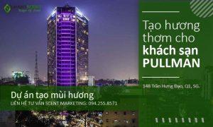 Mùi thơm cho khách sạn cao cấp PullMan Saigon Centre